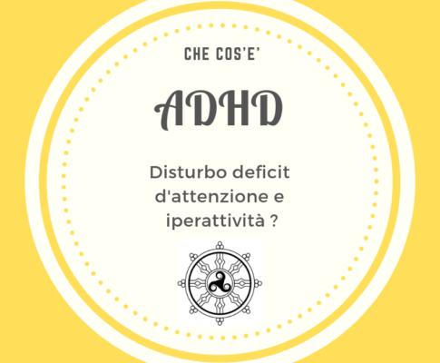 ADHD: Sindrome di attenzione e iperattività. Che vuol dire?